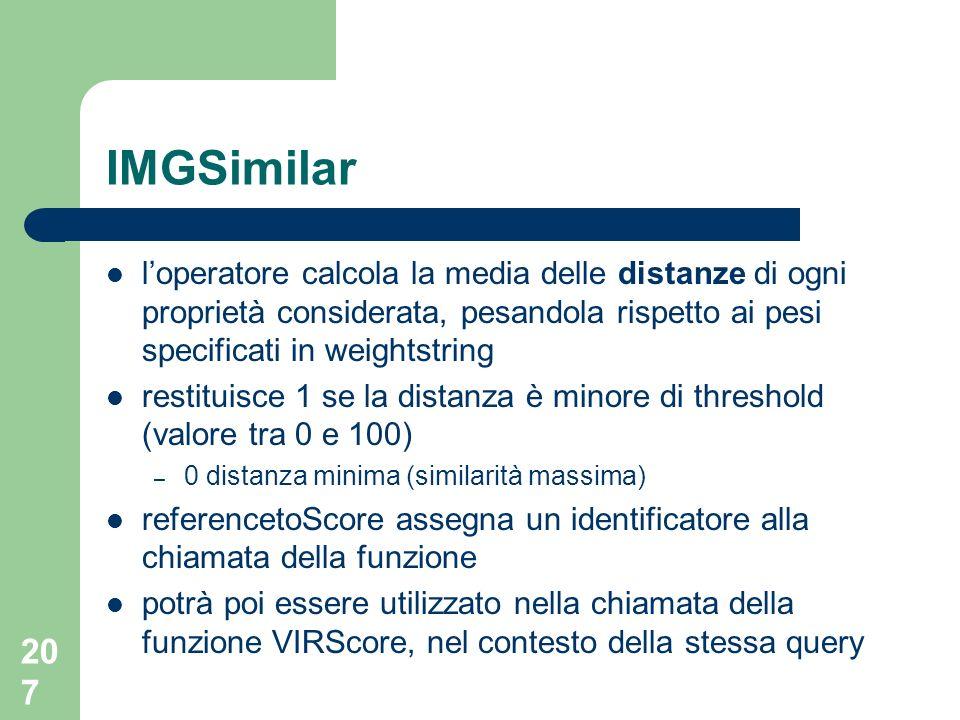 IMGSimilar l'operatore calcola la media delle distanze di ogni proprietà considerata, pesandola rispetto ai pesi specificati in weightstring.