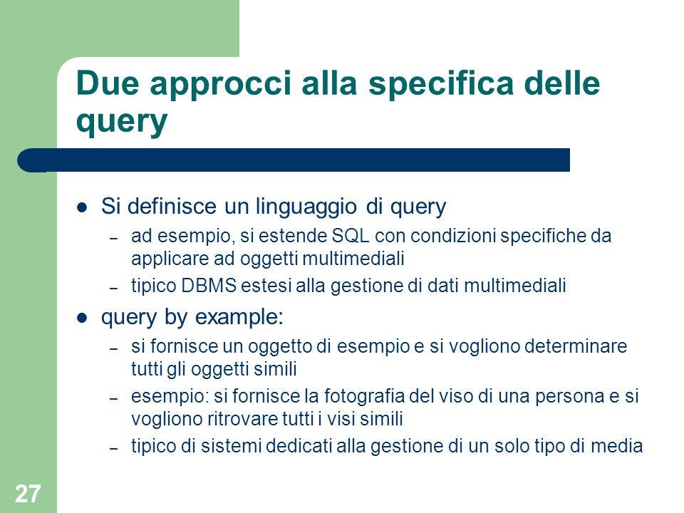 Due approcci alla specifica delle query