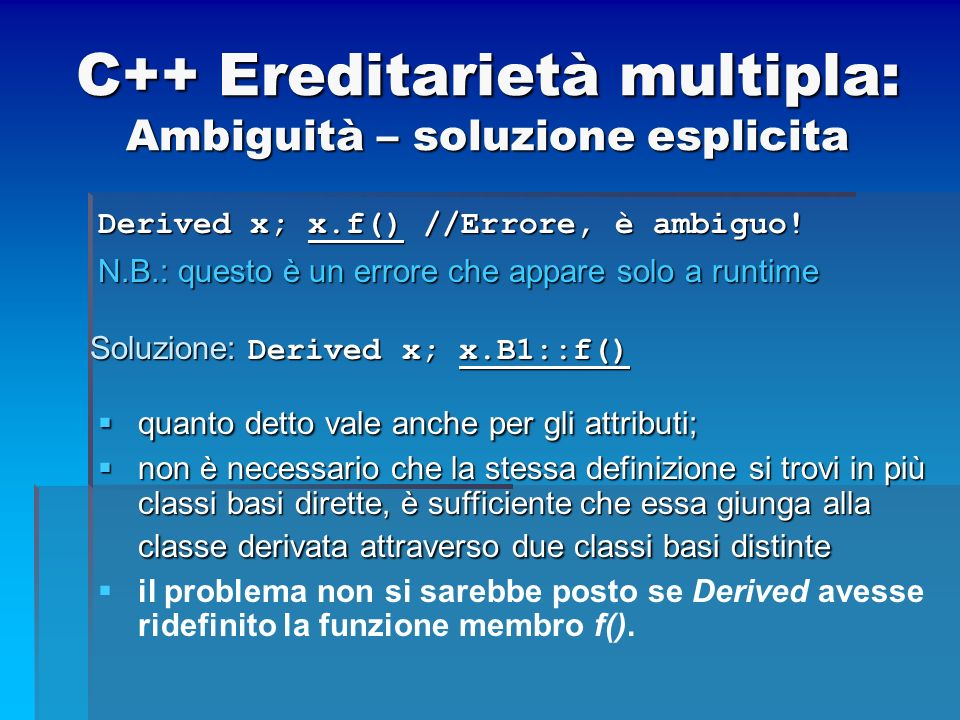 C++ Ereditarietà multipla: Ambiguità – soluzione esplicita