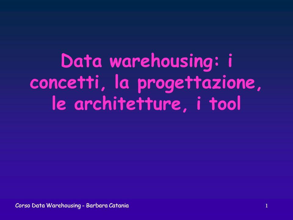 Data warehousing: i concetti, la progettazione, le architetture, i tool
