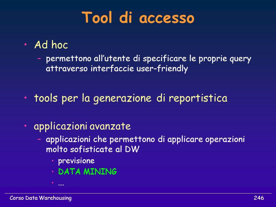 Tool di accesso Ad hoc tools per la generazione di reportistica