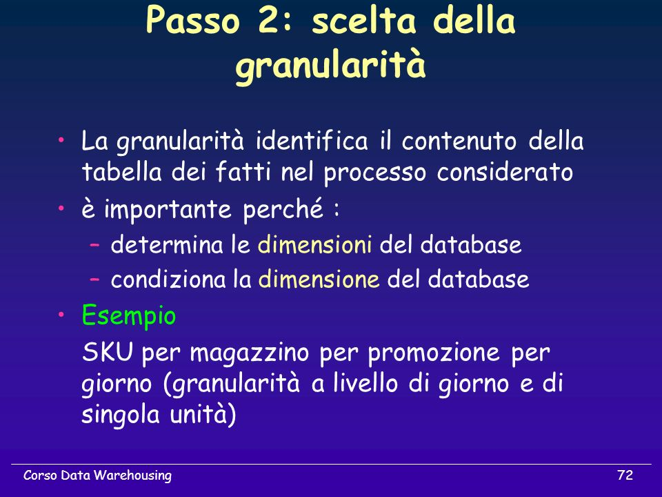 Passo 2: scelta della granularità