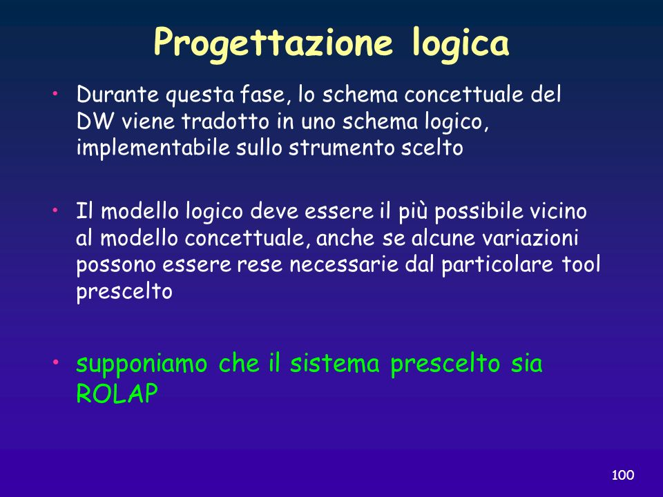 Progettazione logica supponiamo che il sistema prescelto sia ROLAP