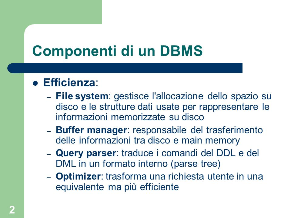 Componenti di un DBMS Efficienza:
