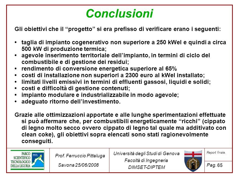 Conclusioni Gli obiettivi che il progetto si era prefisso di verificare erano i seguenti:
