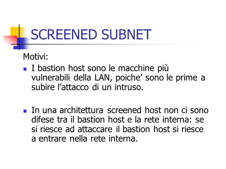 SCREENED SUBNET Motivi: