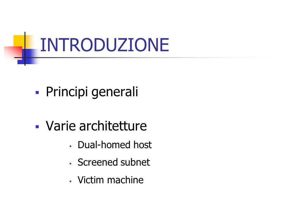 INTRODUZIONE Principi generali Varie architetture Dual-homed host