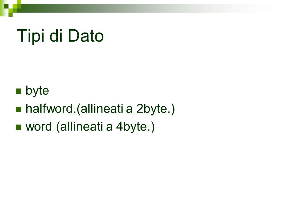 Tipi di Dato byte halfword.(allineati a 2byte.)