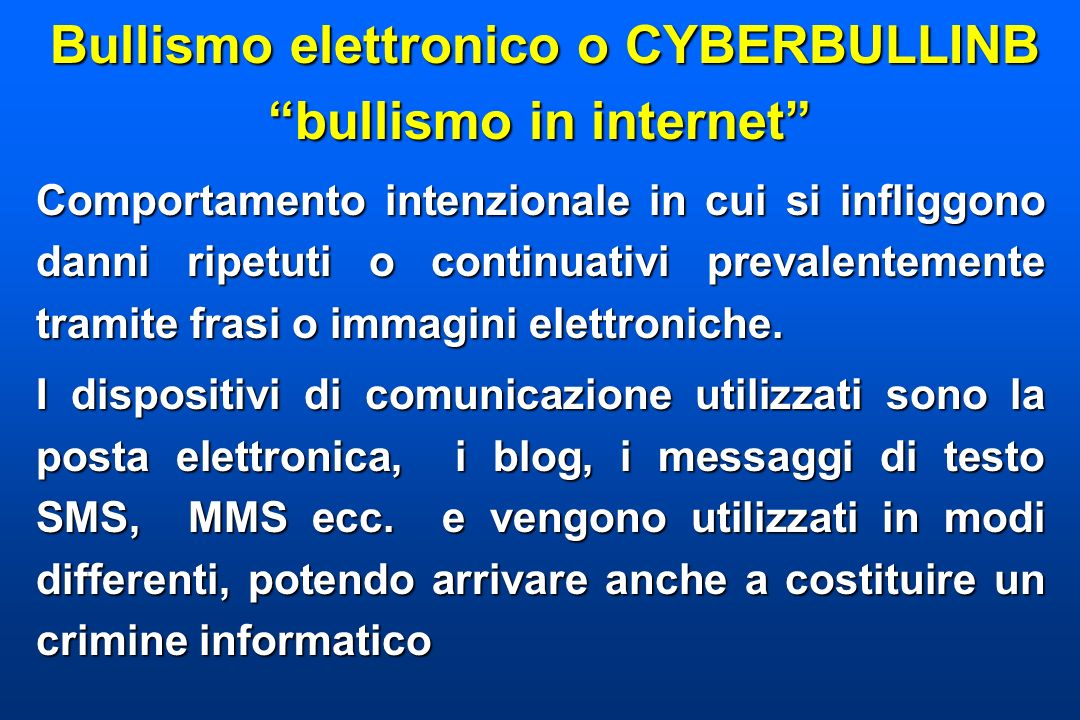 Bullismo elettronico o CYBERBULLINB bullismo in internet