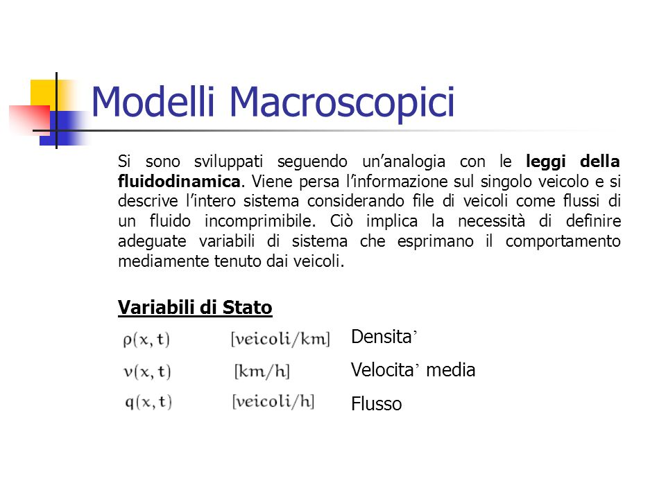 Modelli Macroscopici Densita' Velocita' media Flusso