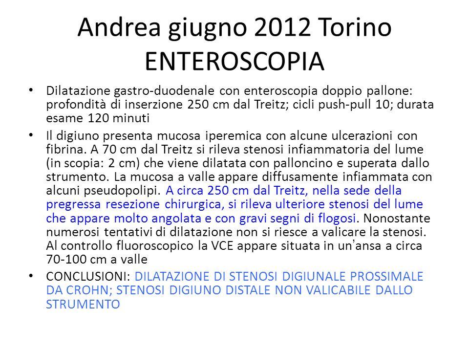 Andrea giugno 2012 Torino ENTEROSCOPIA