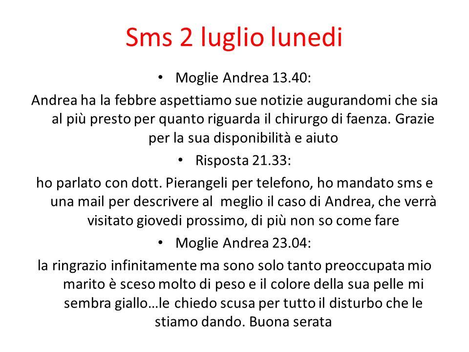 Sms 2 luglio lunedi Moglie Andrea 13.40: