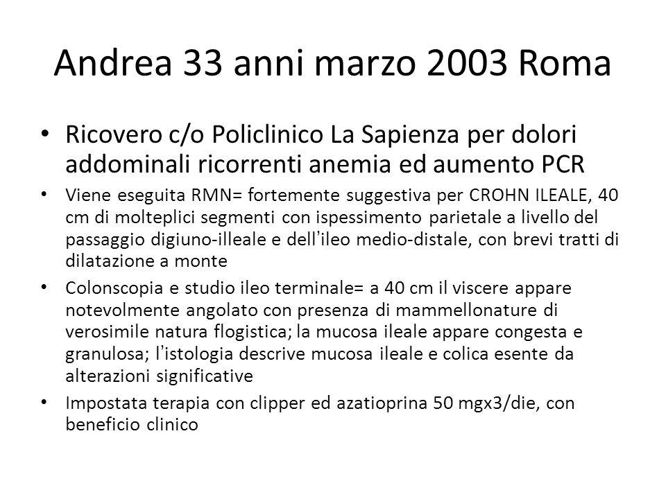Andrea 33 anni marzo 2003 Roma Ricovero c/o Policlinico La Sapienza per dolori addominali ricorrenti anemia ed aumento PCR.