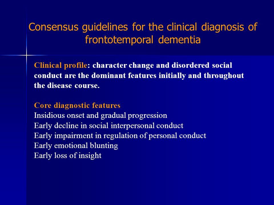 Consensus guidelines for the clinical diagnosis of frontotemporal dementia