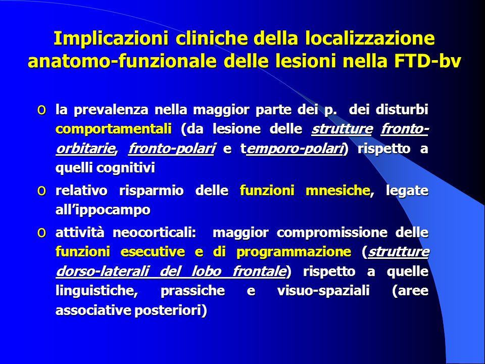 Implicazioni cliniche della localizzazione anatomo-funzionale delle lesioni nella FTD-bv