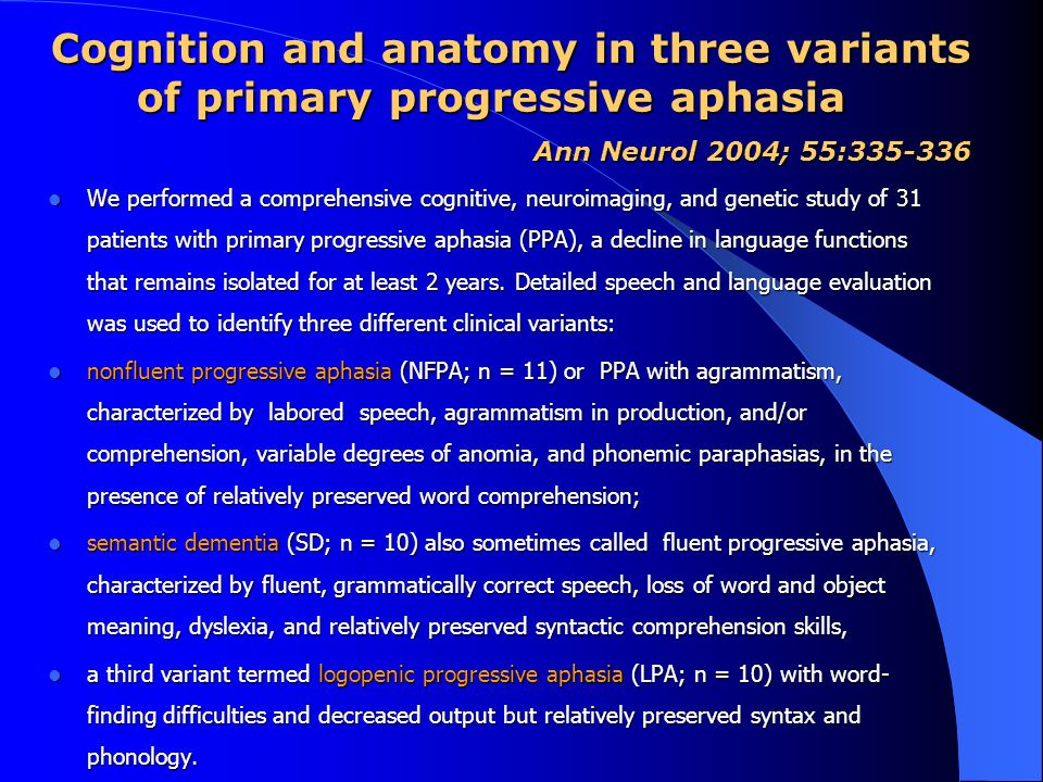 Cognition and anatomy in three variants of primary progressive aphasia
