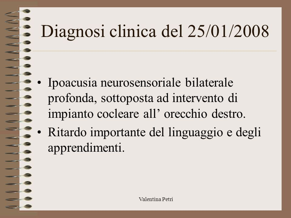 Diagnosi clinica del 25/01/2008