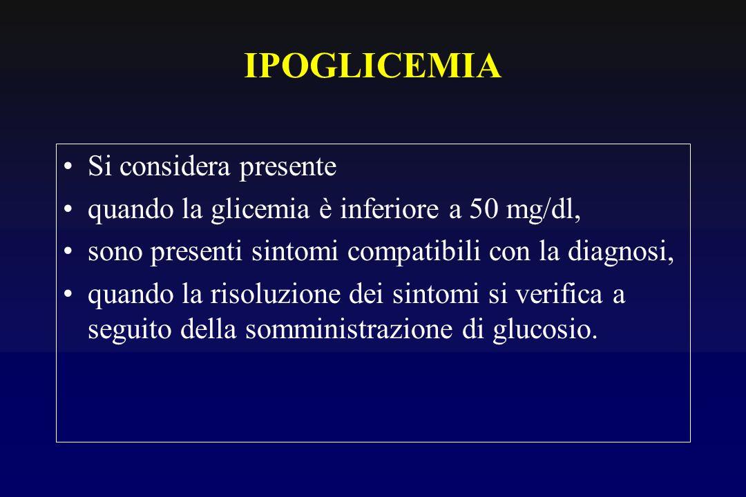 IPOGLICEMIA Si considera presente