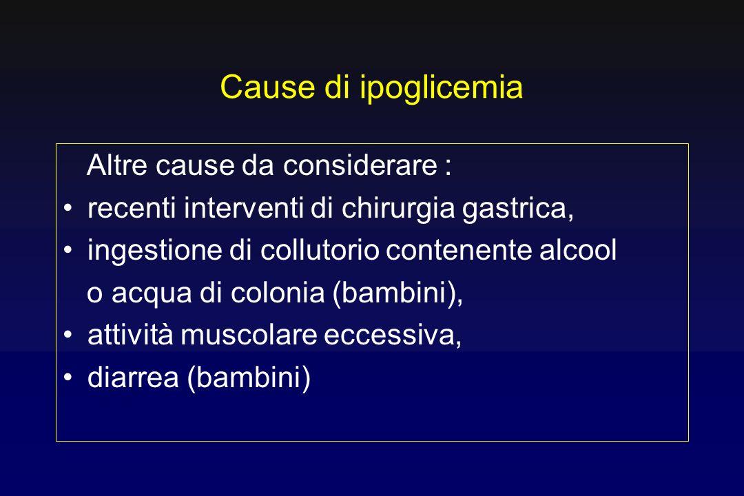 Cause di ipoglicemia Altre cause da considerare :