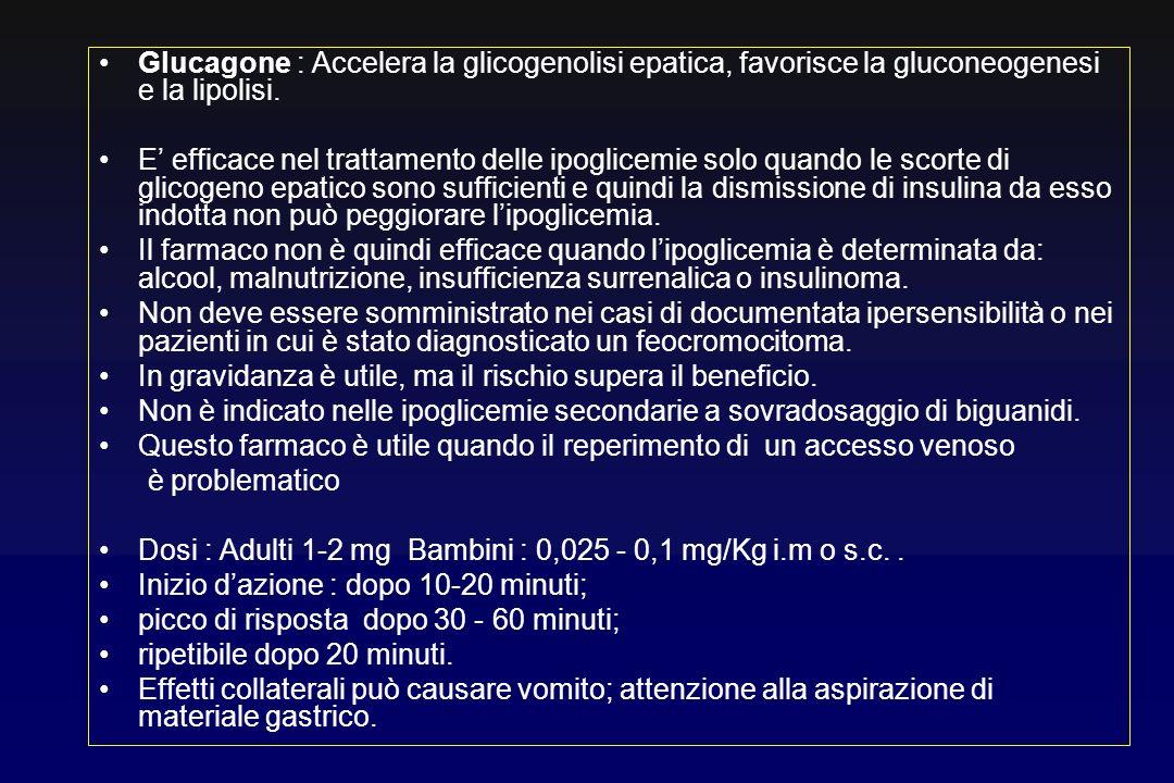Glucagone : Accelera la glicogenolisi epatica, favorisce la gluconeogenesi e la lipolisi.