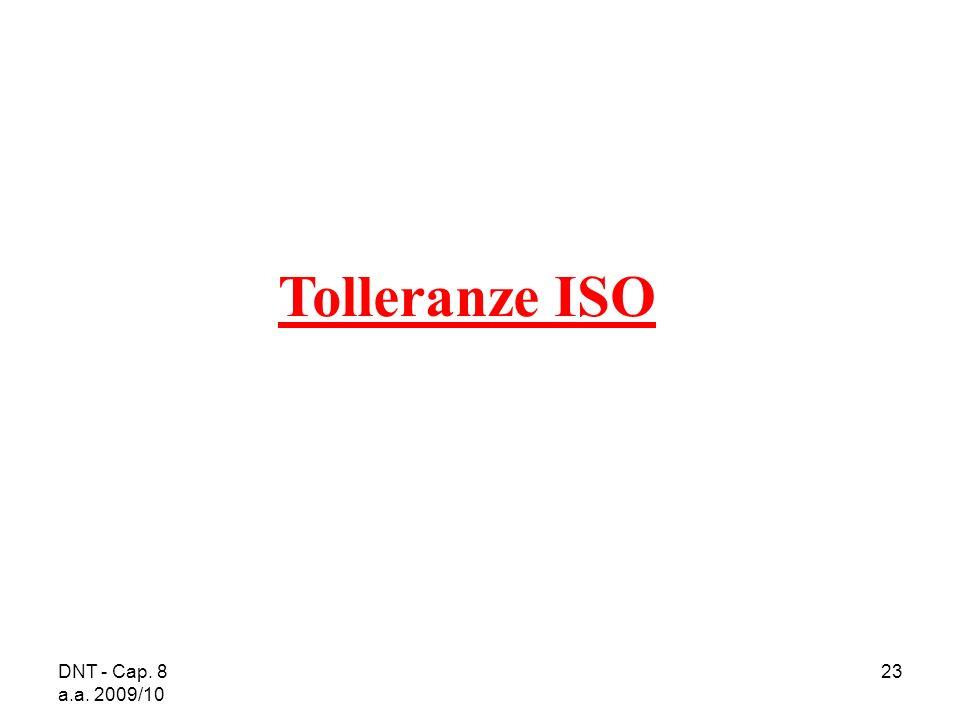 Tolleranze ISO DNT - Cap. 8 a.a. 2009/10