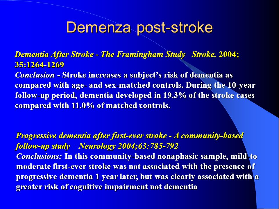 Demenza post-strokeDementia After Stroke - The Framingham Study Stroke. 2004; 35:1264-1269.