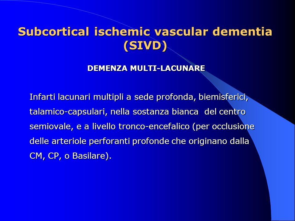 Subcortical ischemic vascular dementia (SIVD) DEMENZA MULTI-LACUNARE