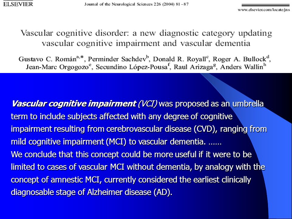 Vascular cognitive impairment (VCI) was proposed as an umbrella term to include subjects affected with any degree of cognitive impairment resulting from cerebrovascular disease (CVD), ranging from mild cognitive impairment (MCI) to vascular dementia. ……