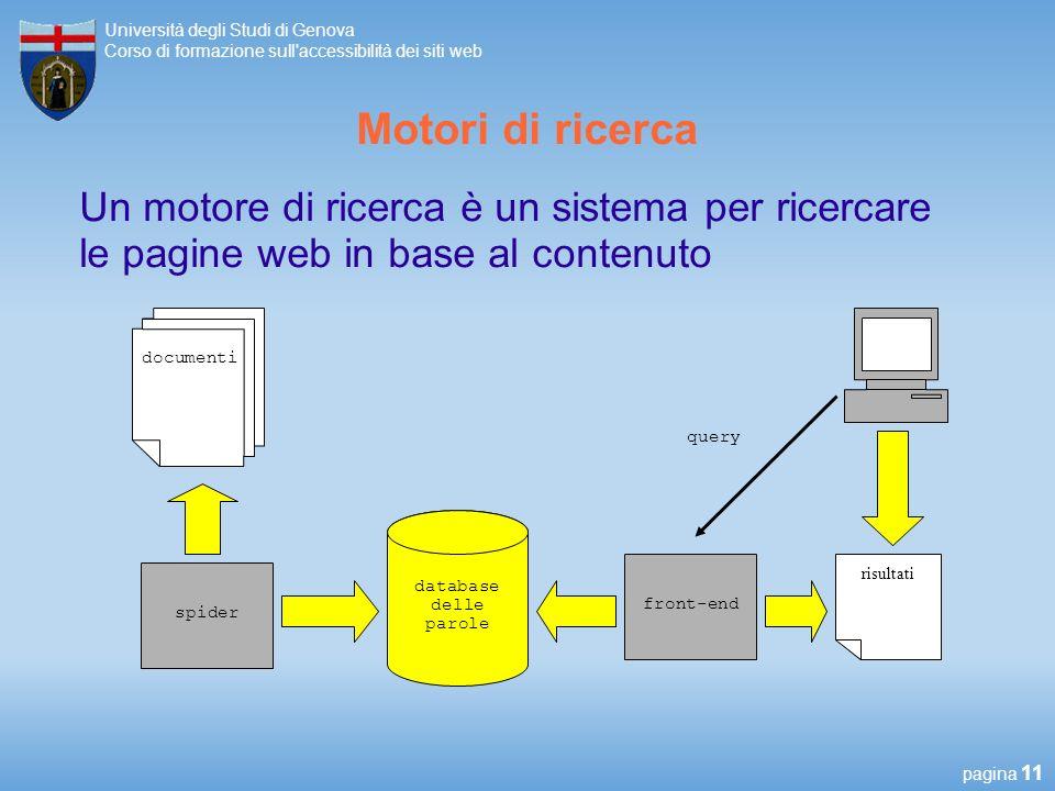 Motori di ricerca Un motore di ricerca è un sistema per ricercare le pagine web in base al contenuto.