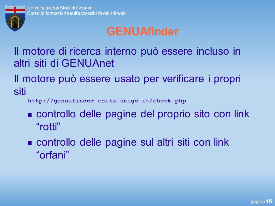 GENUAfinder Il motore di ricerca interno può essere incluso in altri siti di GENUAnet. Il motore può essere usato per verificare i propri siti.