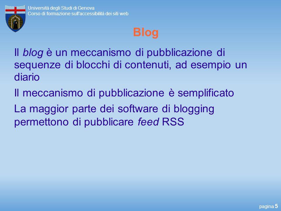 Blog Il blog è un meccanismo di pubblicazione di sequenze di blocchi di contenuti, ad esempio un diario.