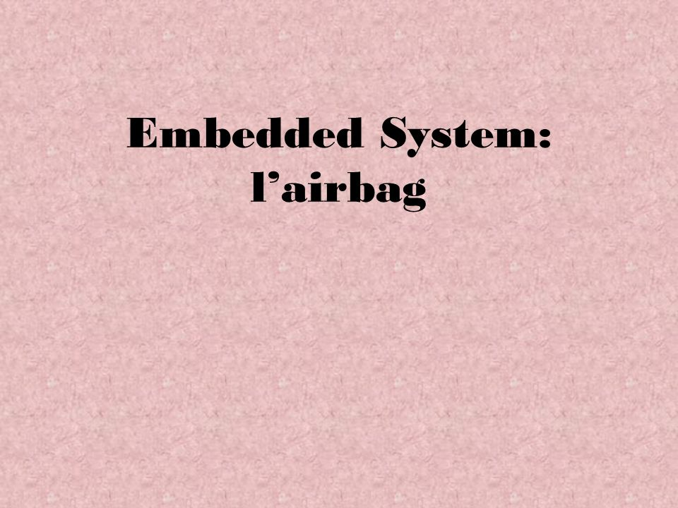 Embedded System: l'airbag