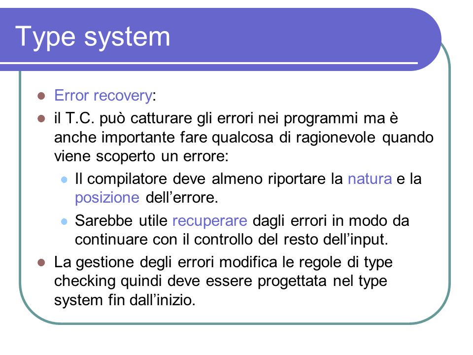 Type system Error recovery: