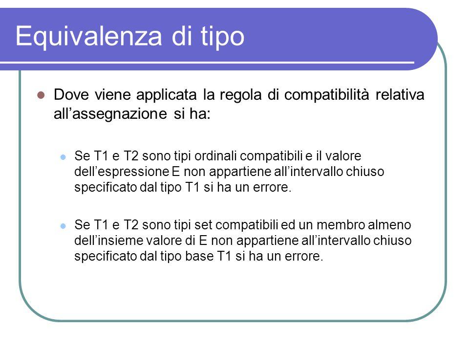Equivalenza di tipoDove viene applicata la regola di compatibilità relativa all'assegnazione si ha:
