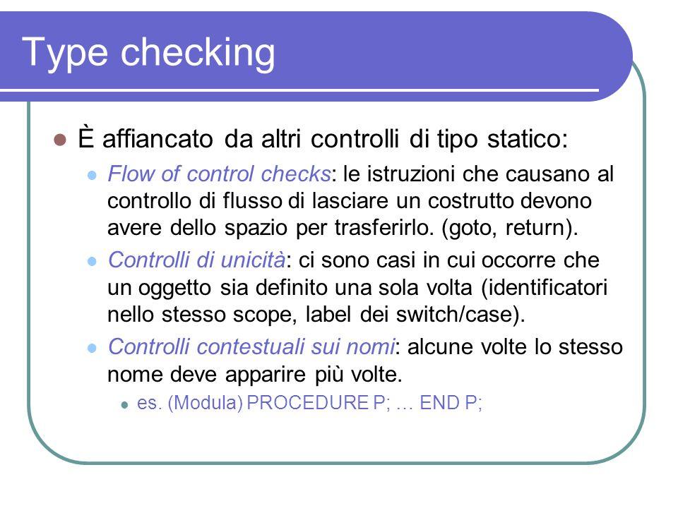 Type checking È affiancato da altri controlli di tipo statico:
