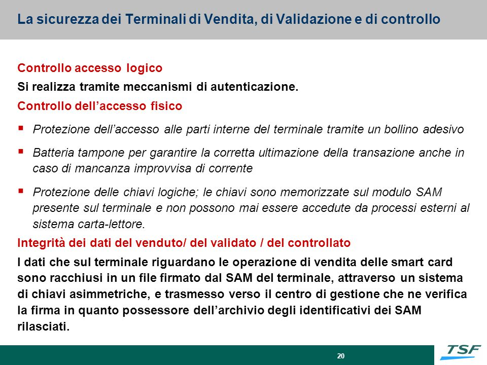 La sicurezza dei Terminali di Vendita, di Validazione e di controllo