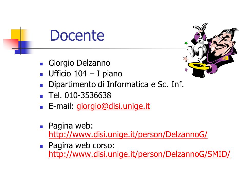 Docente Giorgio Delzanno Ufficio 104 – I piano