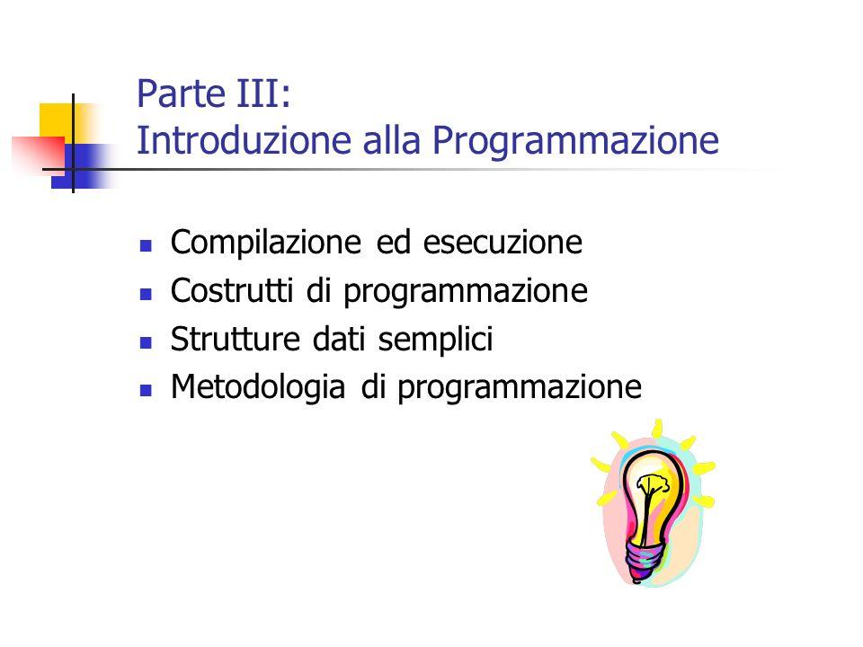 Parte III: Introduzione alla Programmazione