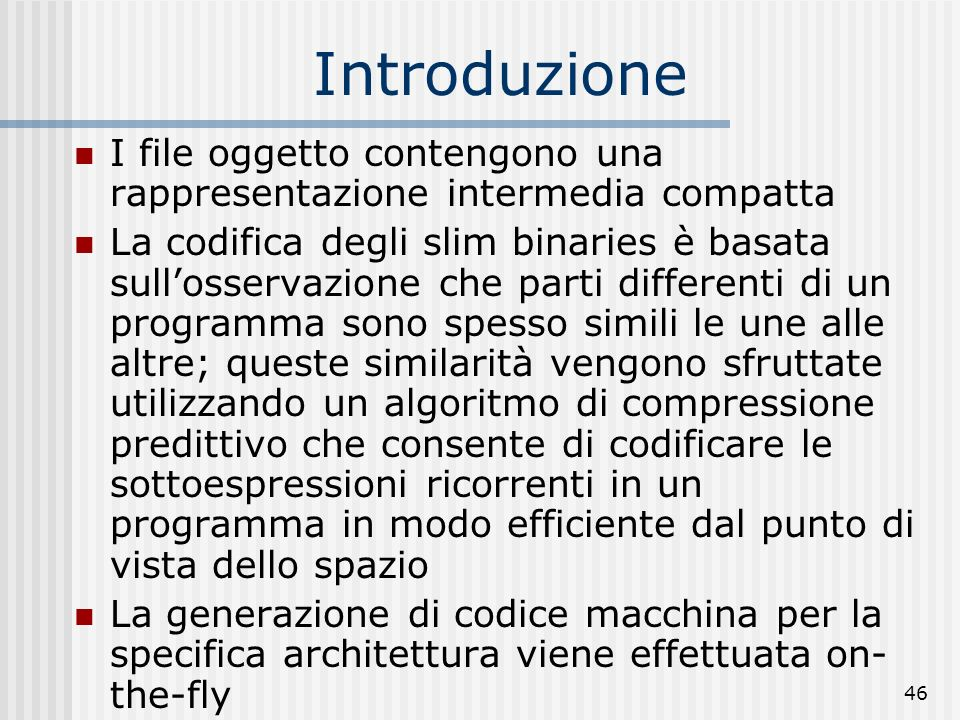 Introduzione I file oggetto contengono una rappresentazione intermedia compatta.