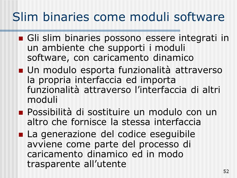 Slim binaries come moduli software