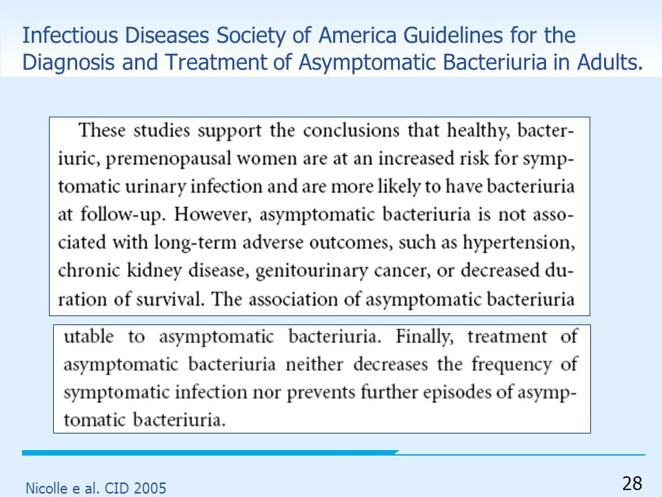 Infectious Diseases Society of America Guidelines for the Diagnosis and Treatment of Asymptomatic Bacteriuria in Adults.