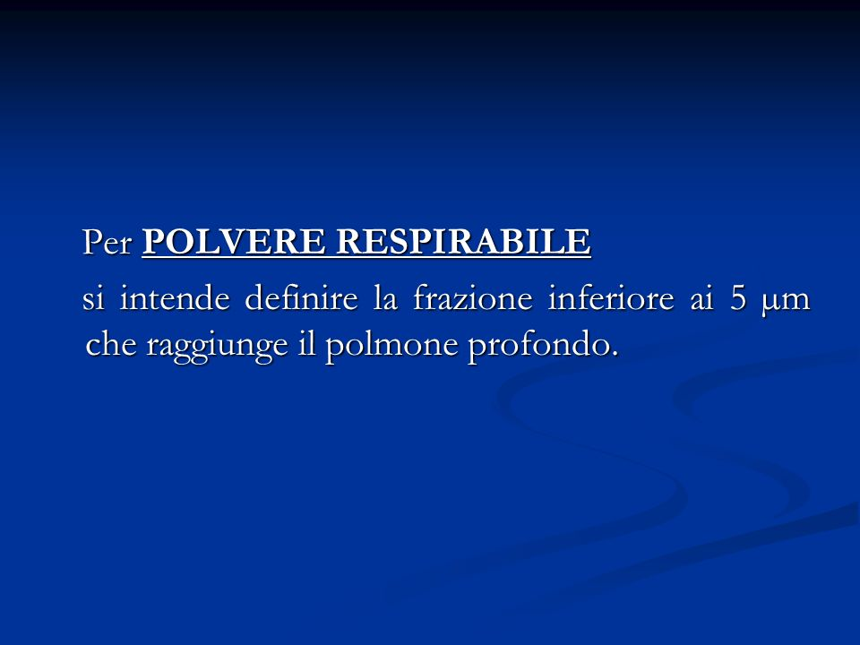 Per POLVERE RESPIRABILE