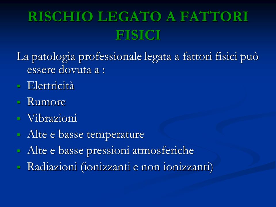 RISCHIO LEGATO A FATTORI FISICI