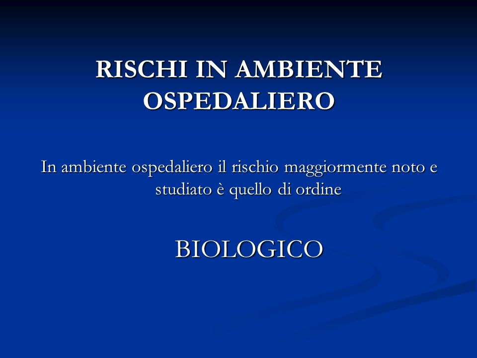 RISCHI IN AMBIENTE OSPEDALIERO