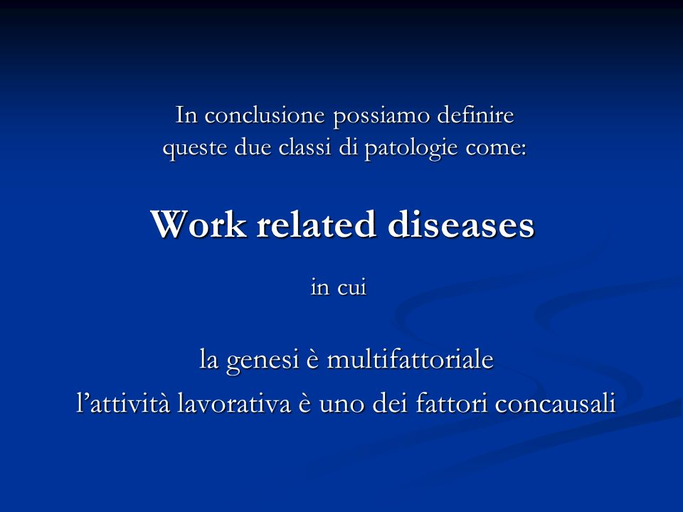 Work related diseases la genesi è multifattoriale
