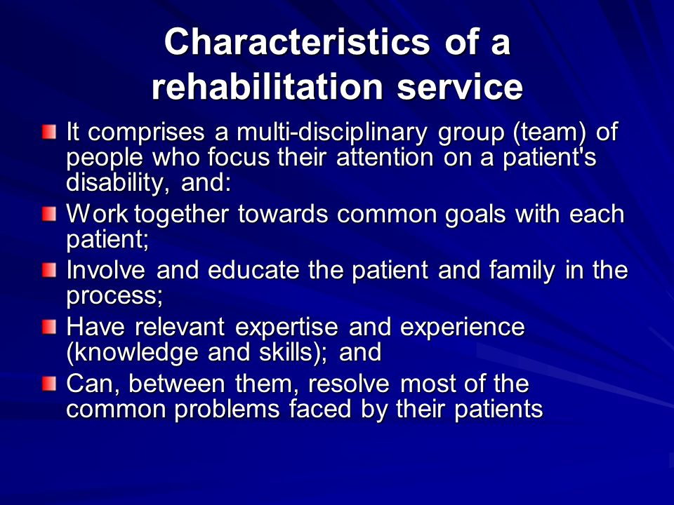 Characteristics of a rehabilitation service