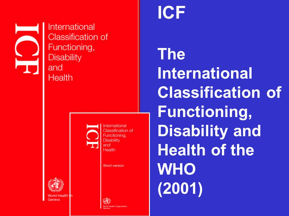 ICFThe International Classification of Functioning, Disability and Health of the WHO. (2001)