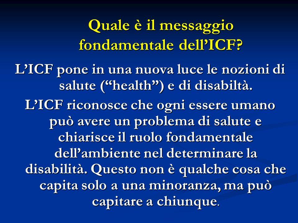 Quale è il messaggio fondamentale dell'ICF