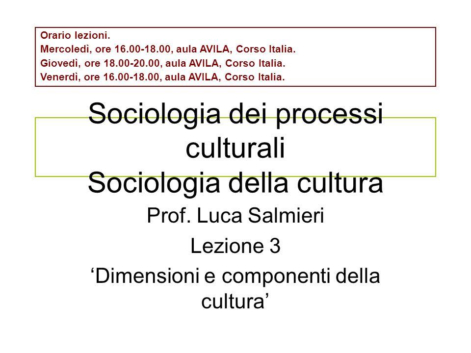 Sociologia dei processi culturali Sociologia della cultura
