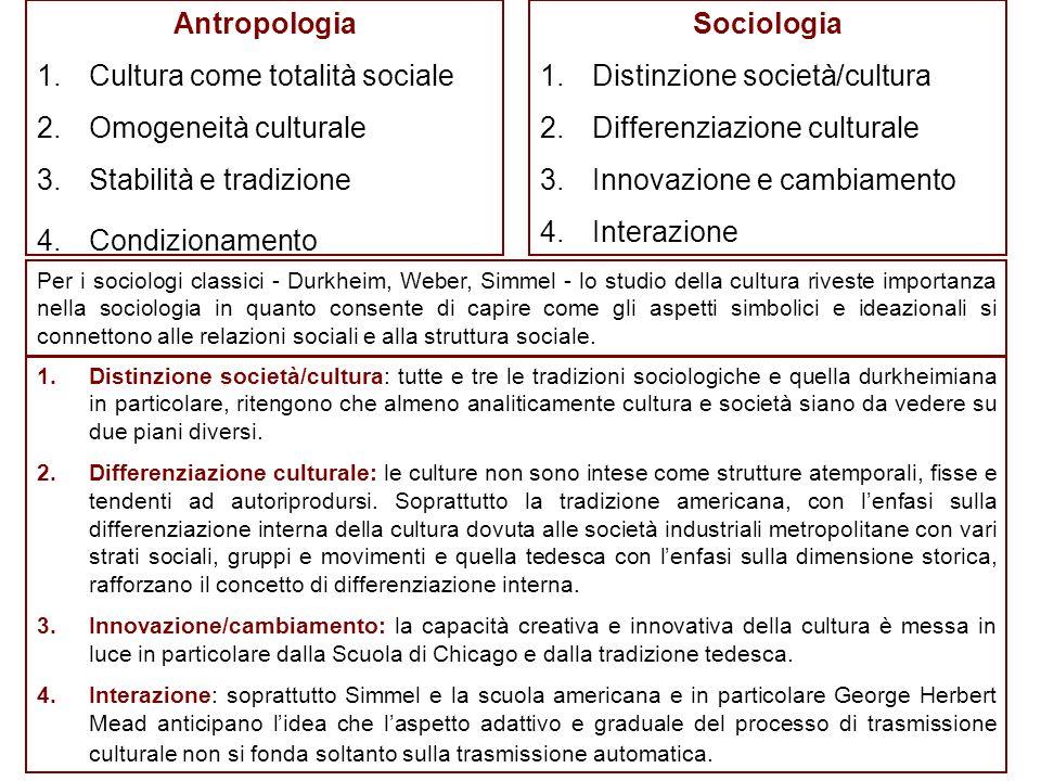Cultura come totalità sociale Omogeneità culturale